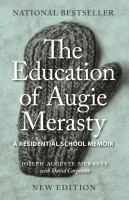 The education of Augie Merasty : a residential school memoir
