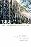 Biblio files : a history of the Regina Public Library