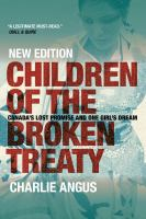 Children of the broken treaty : Canada's lost promise and one girl's dream