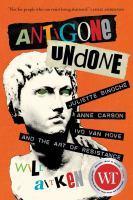 Antigone Undone: Juliette Binoche, Anne Carson, Ivo Van Hove, and the Art of Resistance