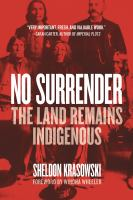 No Surrender : The Land Remains Indigenous.