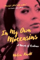 In my own moccasins : a memoir of resilience