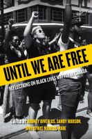Until we are free : reflections on Black Lives Matter in Canada