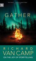 Gather : Richard Van Camp on the joy of storytelling