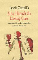 Lewis Carroll's Alice Through the Looking-glass