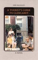 A Tourist's Guide to Glengarry