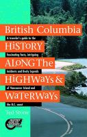 British Columbia History Along the Highways & Waterways