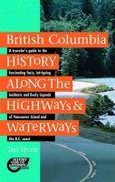 British Columbia History Along the Highways & Waterways