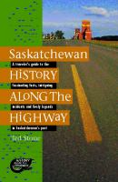Saskatchewan History Along the Highway