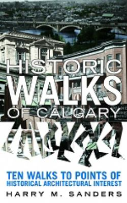 Cover image for Historic Walks of Calgary [2005]