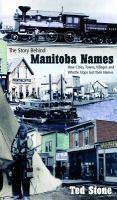 The Story Behind Manitoba Names