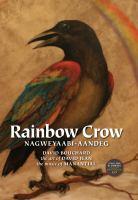 Rainbow Crow = Nagweyaabi-aandeg