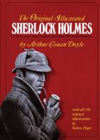 The complete original illustrated Sherlock Holmes : 37 short stories plus a complete novel comprising The adventures of Sherlock Holmes, The memoirs of Sherlock Holmes, The return of Sherlock Holmes and The hound of the Baskervilles