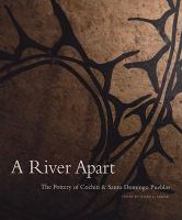 A River Apart - Museum of Indian Arts and Culture/Laboratory of Anthropology (Museum of New Mexico)