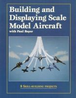 Building And Displaying Scale Model Aircraft