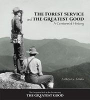 The Forest Service and the Greatest Good