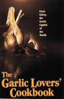 The Garlic Lovers' Cookbook