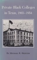 Private Black Colleges in Texas, 1865-1954