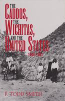 The Caddos, the Wichitas, and the United States, 1846-1901