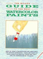 The Wilcox Guide to the Finest Watercolor Paints
