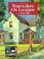 Painting Watercolors on Location With Tom Hill