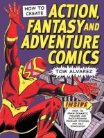 How to Create Action, Fantasy, and Adventure Comics