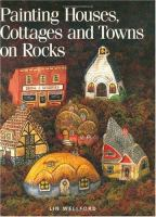 Painting Houses, Cottages, and Towns on Rocks