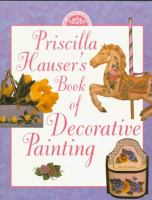 Priscilla Hauser's Book of Decorative Painting