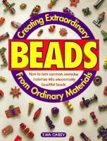 Creating Extraordinary Beads From Ordinary Materials