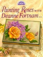 Painting Roses With Deanne Fortnam