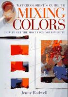 Watercolorist's Guide to Mixing Colors