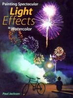 Painting Spectacular Light Effects In Watercolor
