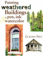 Painting Weathered Buildings in Pen, Ink & Watercolor With Claudia Nice