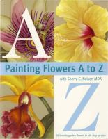 Painting Flowers A-Z With Sherry C. Nelson