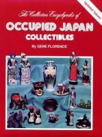 The Collector's Encyclopedia of Occupied Japan Collectibles