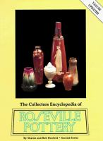 The Collectors Encyclopedia of Roseville Pottery, Second Series