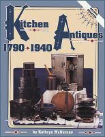 Kitchen Antiques, 1790-1940