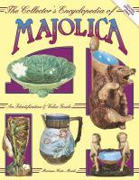 The Collector's Encyclopedia of Majolica