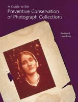 Guide to the Preventive Conservation of Photograph Collections