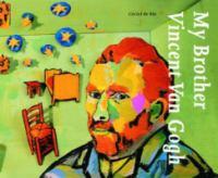 My Brother, Vincent Van Gogh