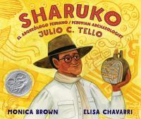Sharuko: El Arqueologo Peruano Julio C. Tello / Peruvian Archaeologist Julio C. Tello