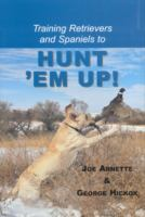 Training Retrievers and Spaniels to Hunt 'em Up!