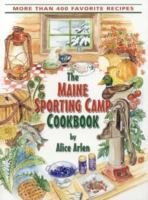 The Maine Sporting Camp Cookbook