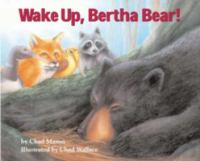 Wake Up, Bertha Bear!