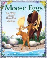 Moose Eggs, Or, Why Moose Has Flat Antlers