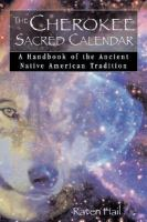 The Cherokee Sacred Calendar