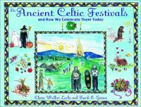 The Ancient Celtic Festivals and How We Celebrate Them Today