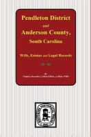Pendleton District and Anderson County, S.C. Wills, Estates, Inventories, Tax Returns, and Census Records