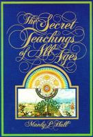 An Encyclopedic Outline of Masonic, Hermetic, Qabbalistic, and Rosicrucian Symbolical Philosophy : Being An Interpretation of the Secret Teachings Concealed Within the Rituals, Allegeries, and Mysteries of All Ages
