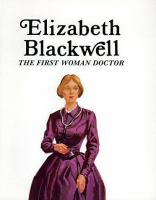Elizabeth Blackwell : The First Woman Doctor
